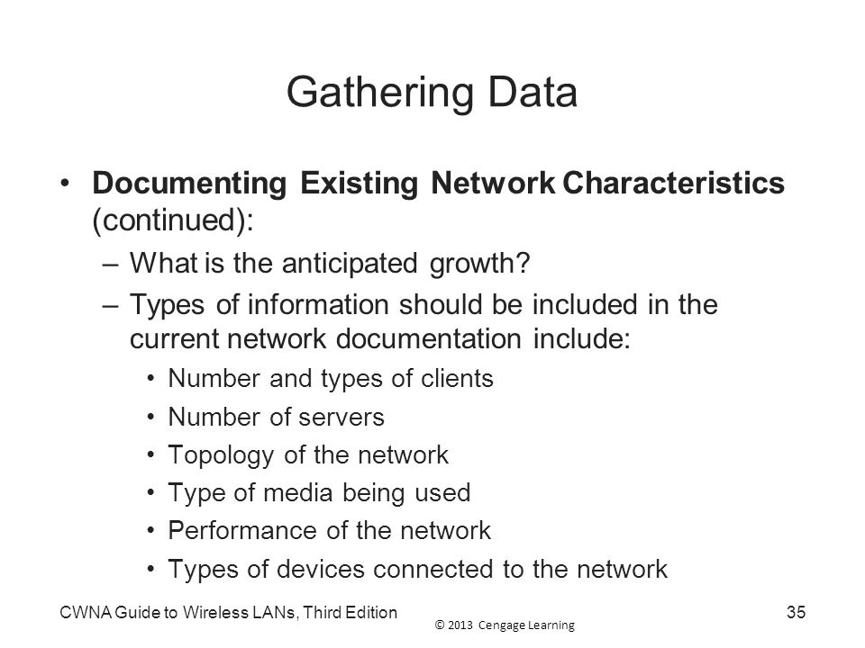 Gathering Data Documenting Existing Network Characteristics (continued): What is the anticipated growth