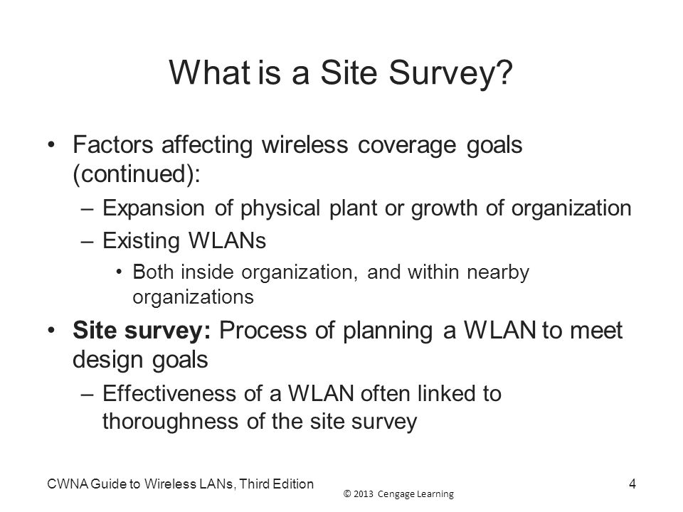 What is a Site Survey Factors affecting wireless coverage goals (continued): Expansion of physical plant or growth of organization.