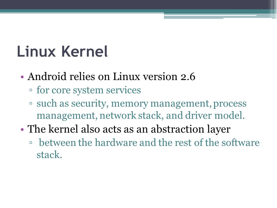 Linux Kernel Android relies on Linux version 2.6