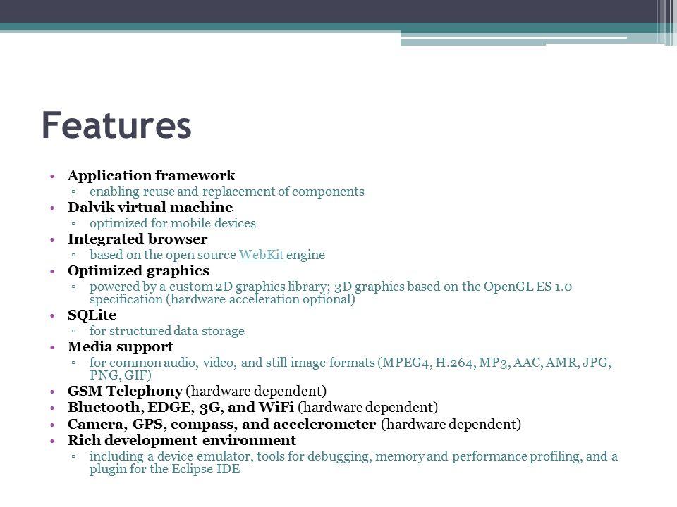 Features Application framework Dalvik virtual machine