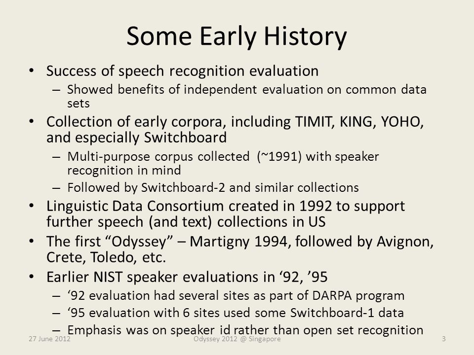 Some Early History Success of speech recognition evaluation