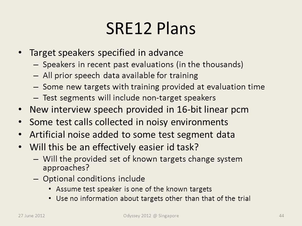 SRE12 Plans Target speakers specified in advance