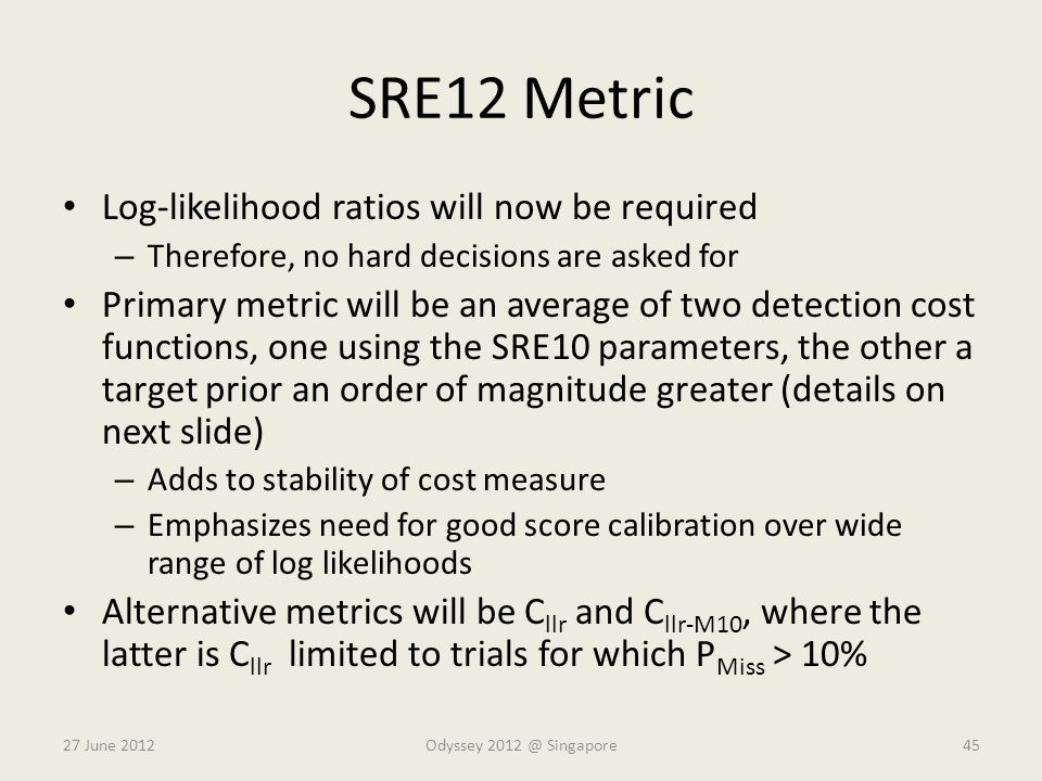 SRE12 Metric Log-likelihood ratios will now be required