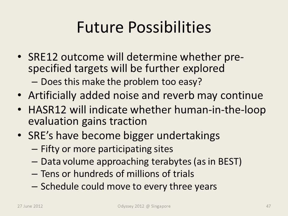 Future Possibilities SRE12 outcome will determine whether pre-specified targets will be further explored.