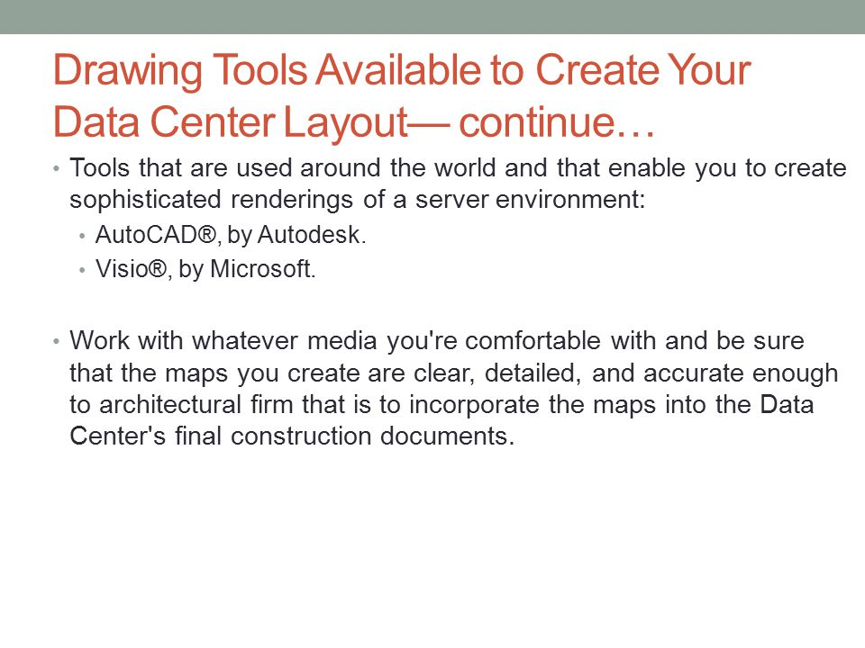 Drawing Tools Available to Create Your Data Center Layout— continue…