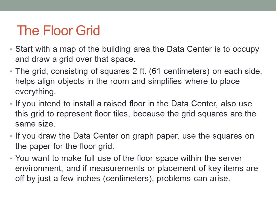 The Floor Grid Start with a map of the building area the Data Center is to occupy and draw a grid over that space.