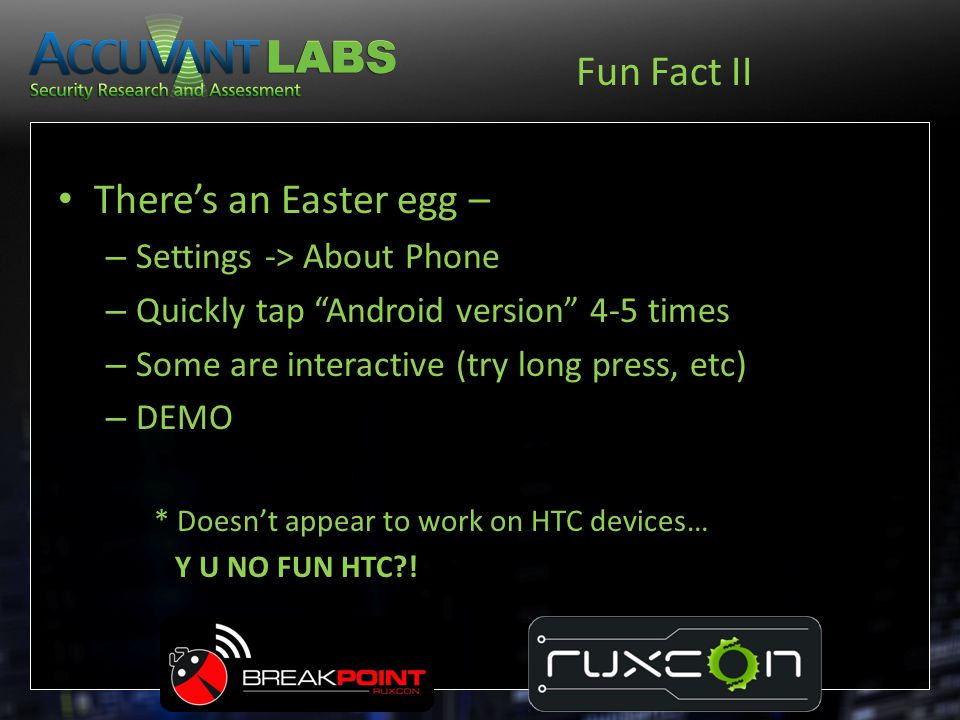 Fun Fact II There's an Easter egg – Settings -> About Phone