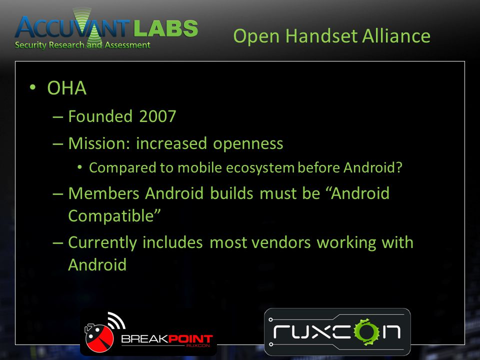 Open Handset Alliance OHA Founded 2007 Mission: increased openness