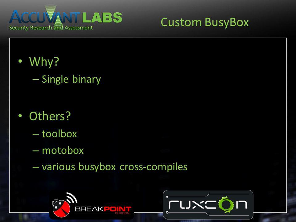 Custom BusyBox Why Others Single binary toolbox motobox
