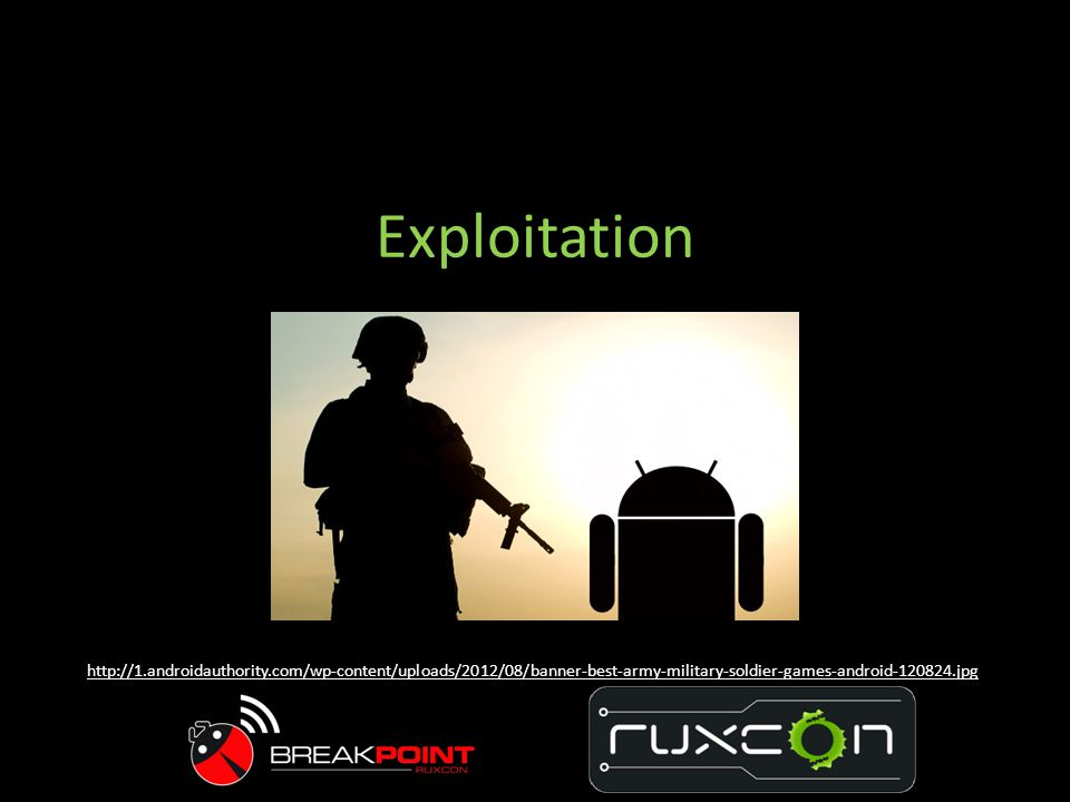 Exploitation http://1.androidauthority.com/wp-content/uploads/2012/08/banner-best-army-military-soldier-games-android-120824.jpg.