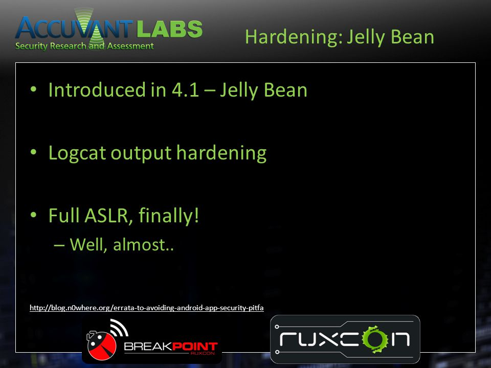 Introduced in 4.1 – Jelly Bean Logcat output hardening