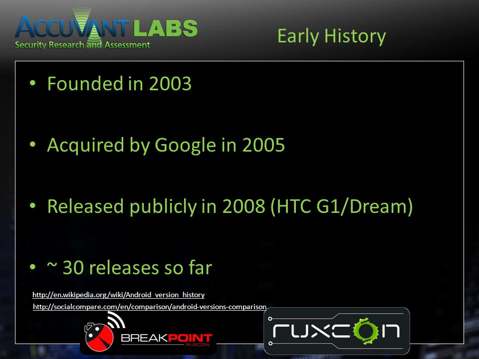 Released publicly in 2008 (HTC G1/Dream) ~ 30 releases so far