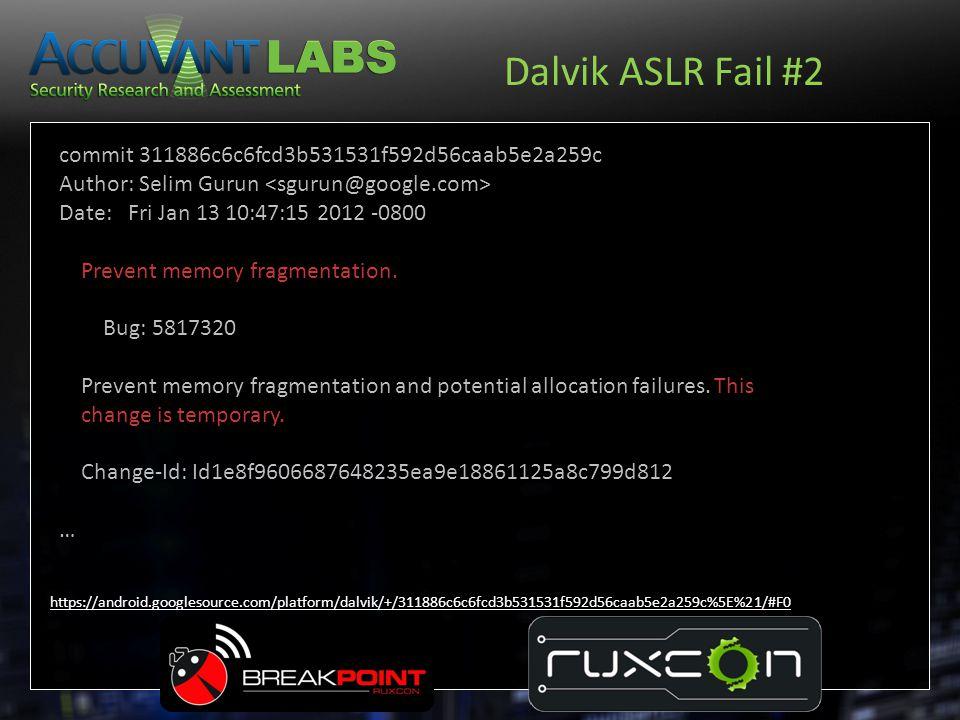 Dalvik ASLR Fail #2 commit 311886c6c6fcd3b531531f592d56caab5e2a259c