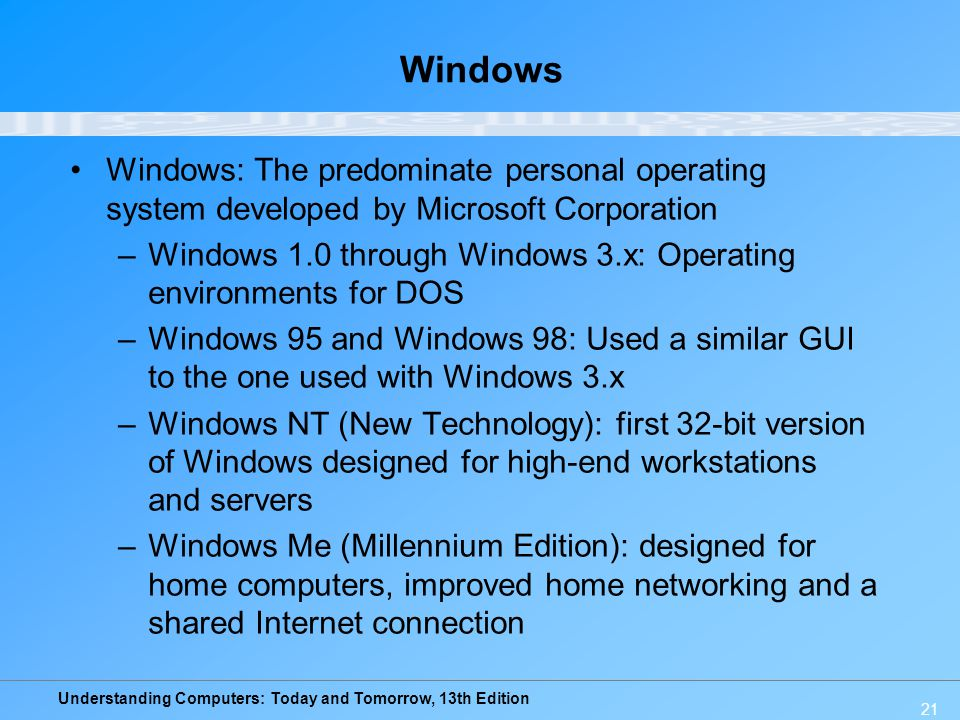 Windows Windows: The predominate personal operating system developed by Microsoft Corporation.
