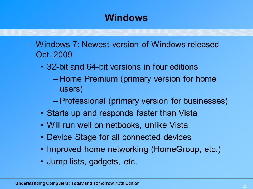 Windows Windows 7: Newest version of Windows released Oct. 2009