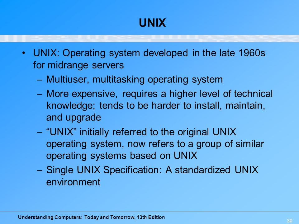 UNIX UNIX: Operating system developed in the late 1960s for midrange servers. Multiuser, multitasking operating system.
