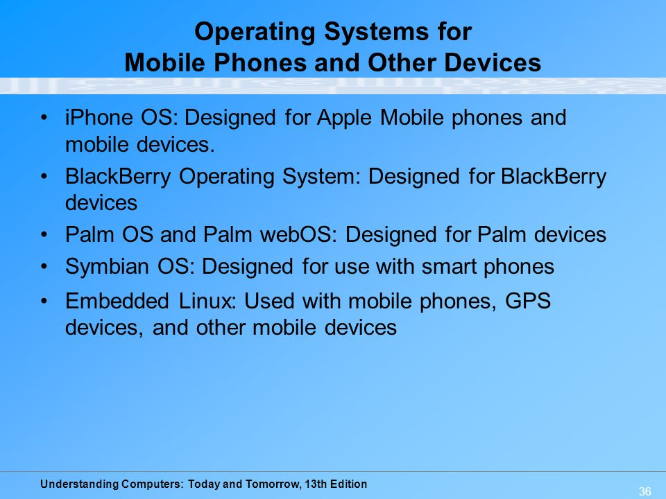 Operating Systems for Mobile Phones and Other Devices