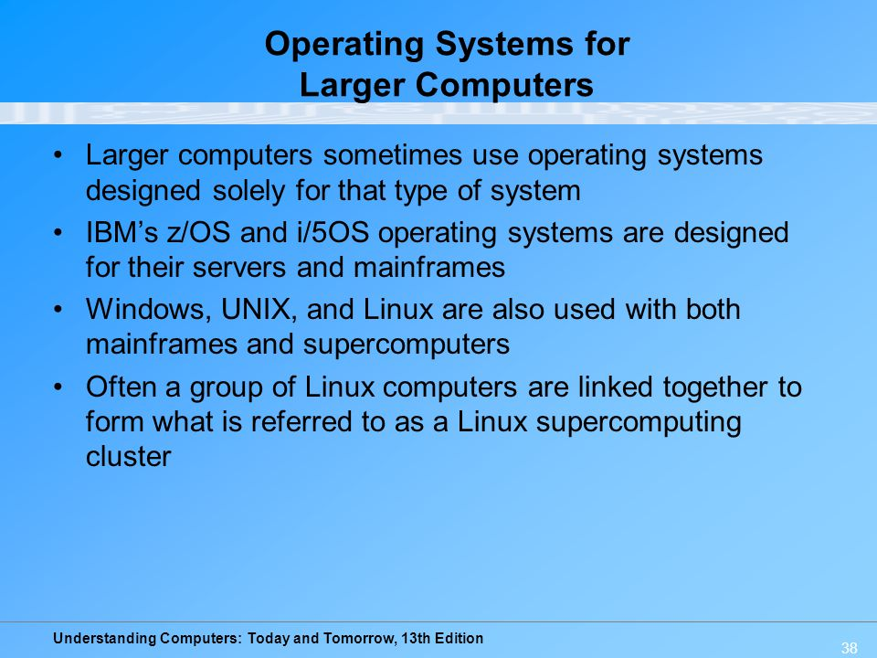 Operating Systems for Larger Computers