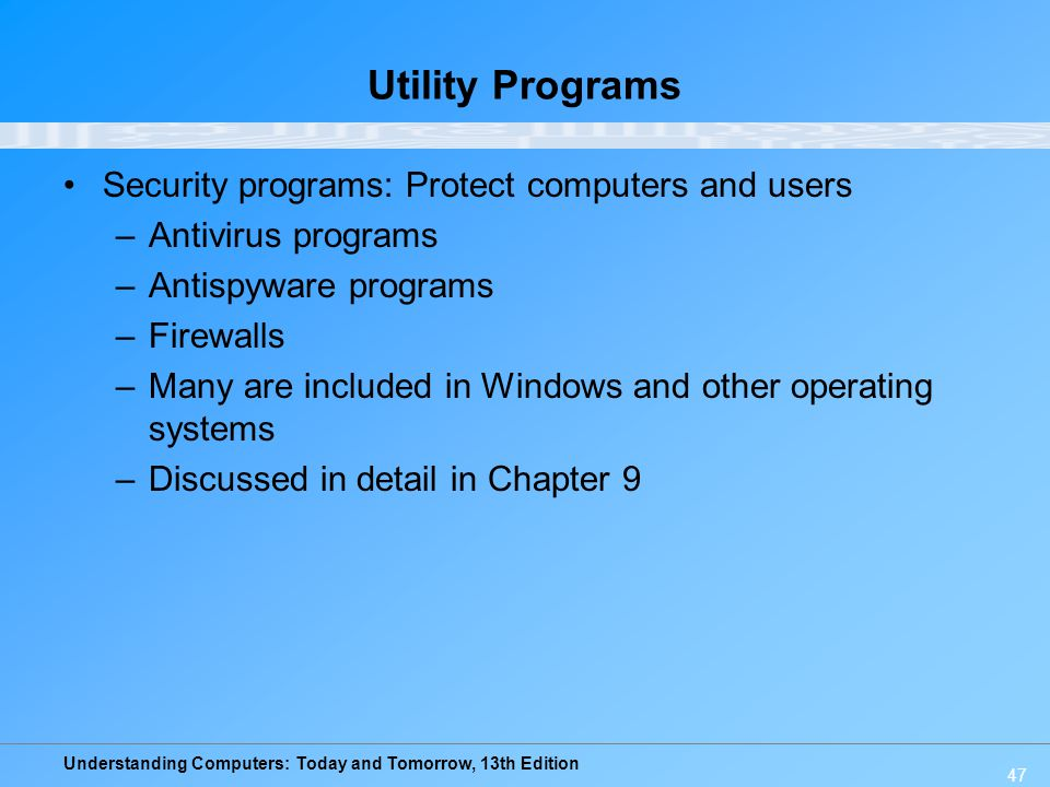 Utility Programs Security programs: Protect computers and users