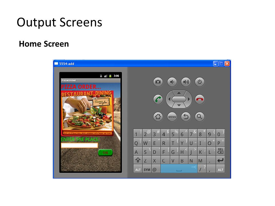 Output Screens Home Screen