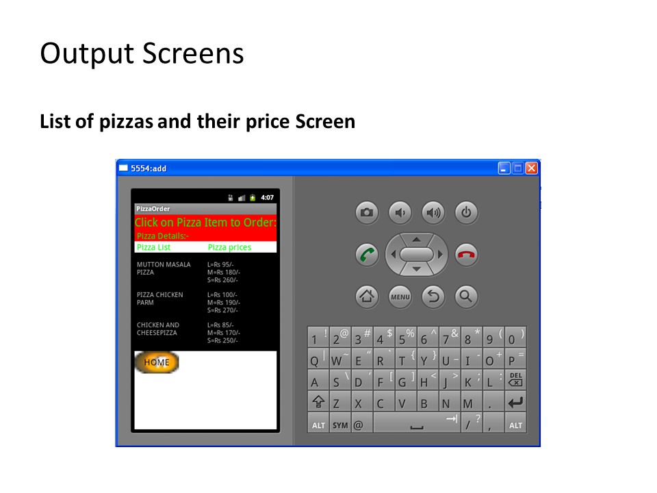 Output Screens List of pizzas and their price Screen