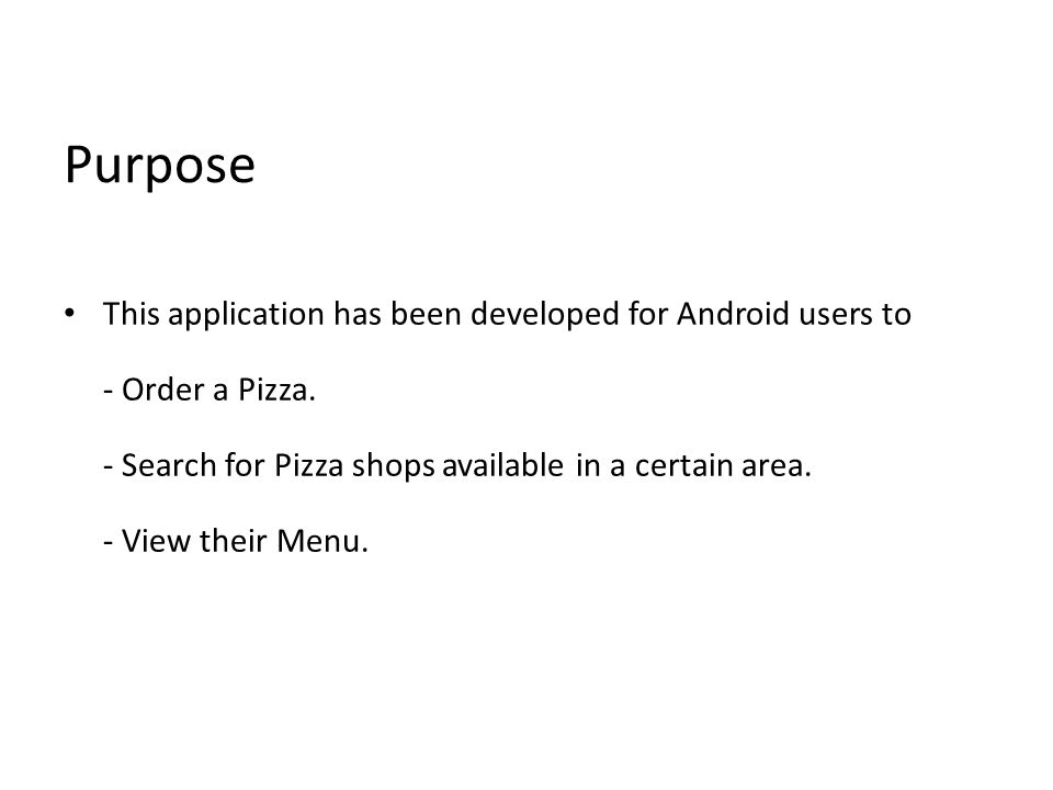 Purpose This application has been developed for Android users to