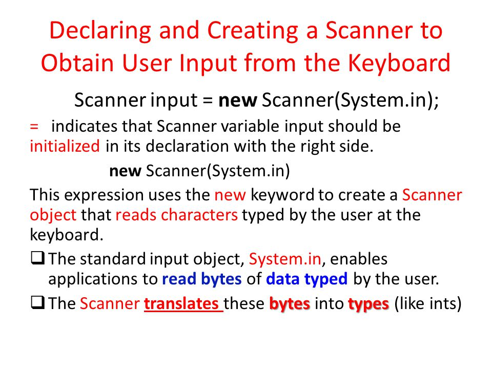 Declaring and Creating a Scanner to Obtain User Input from the Keyboard