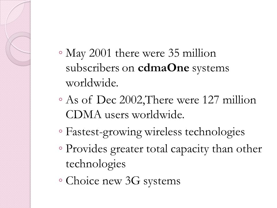 May 2001 there were 35 million subscribers on cdmaOne systems worldwide.