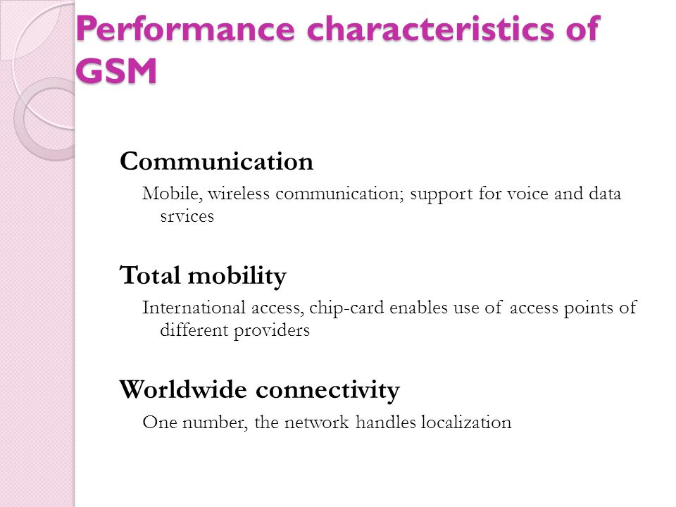 Performance characteristics of GSM