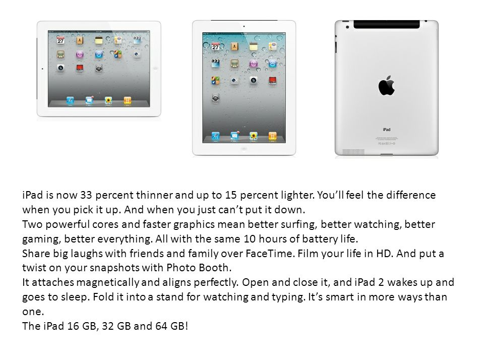 iPad is now 33 percent thinner and up to 15 percent lighter