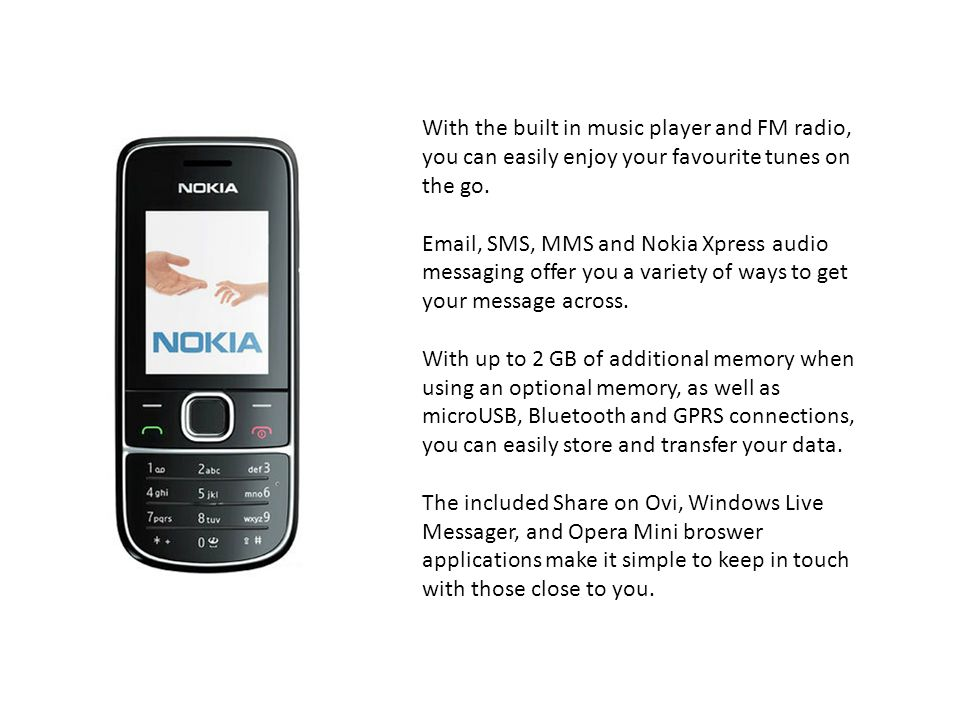 With the built in music player and FM radio, you can easily enjoy your favourite tunes on the go.