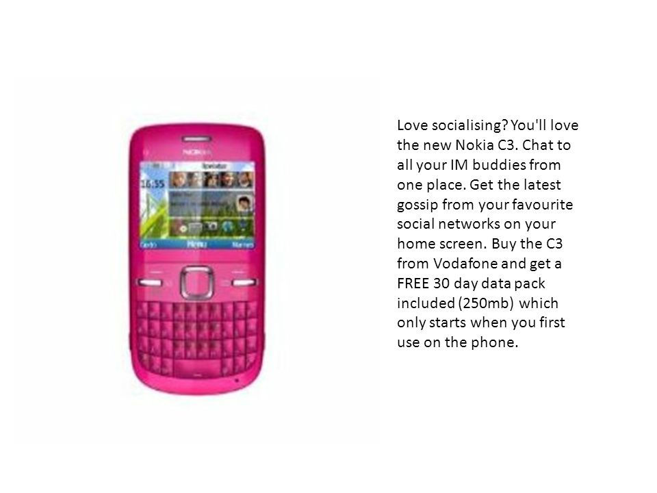 Love socialising. You ll love the new Nokia C3