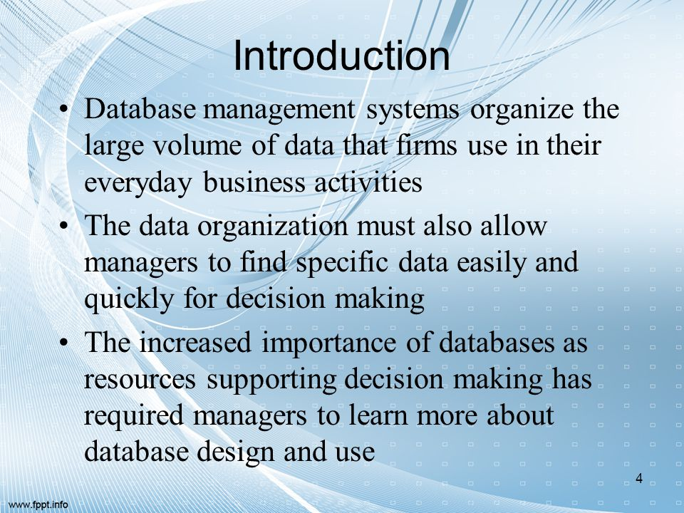 Introduction Database management systems organize the large volume of data that firms use in their everyday business activities.