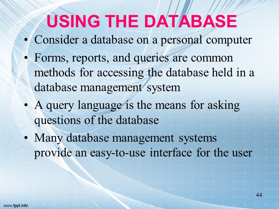 USING THE DATABASE Consider a database on a personal computer
