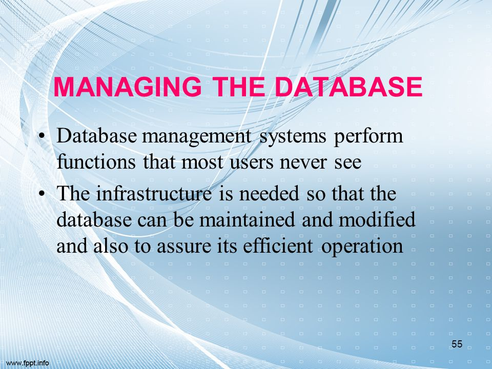 MANAGING THE DATABASE Database management systems perform functions that most users never see.