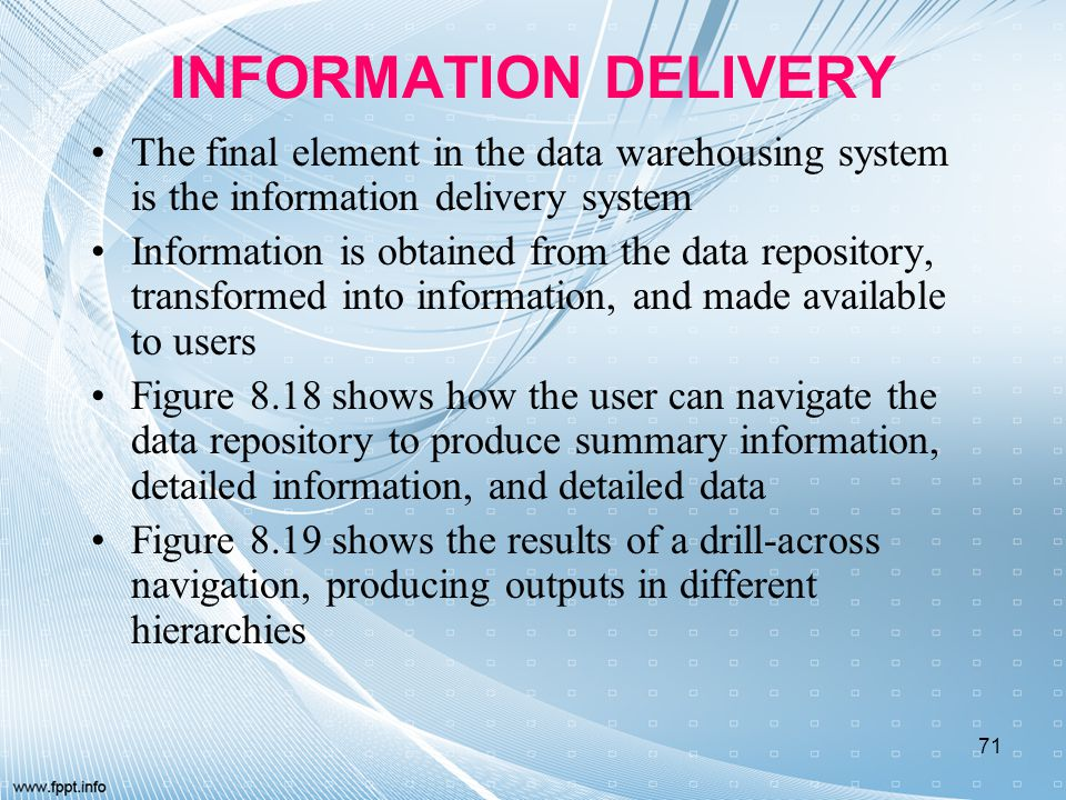 INFORMATION DELIVERY The final element in the data warehousing system is the information delivery system.