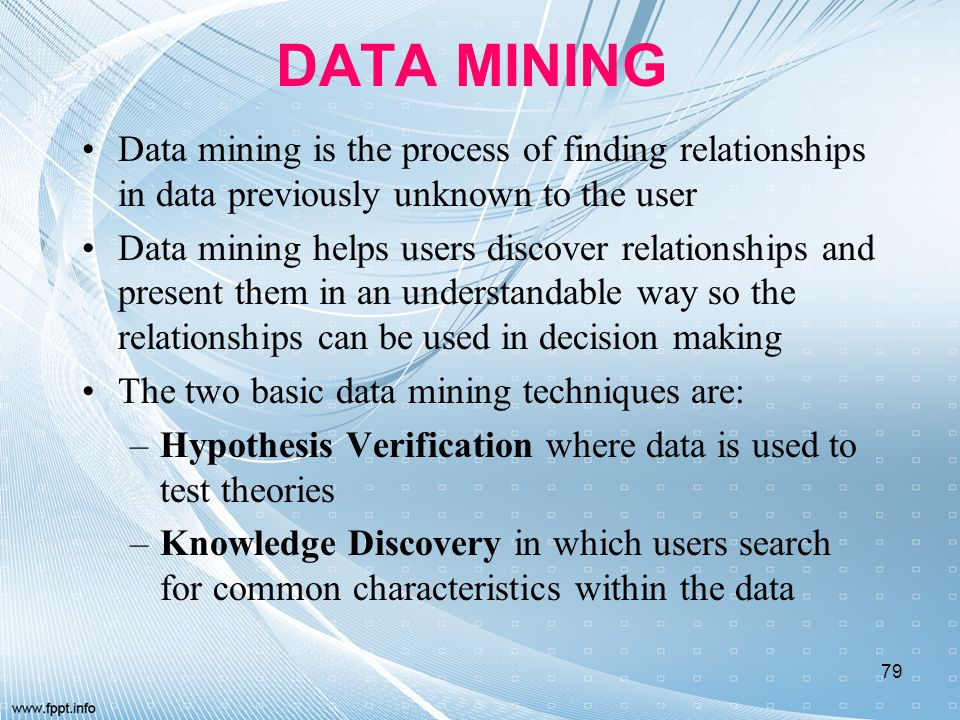 DATA MINING Data mining is the process of finding relationships in data previously unknown to the user.