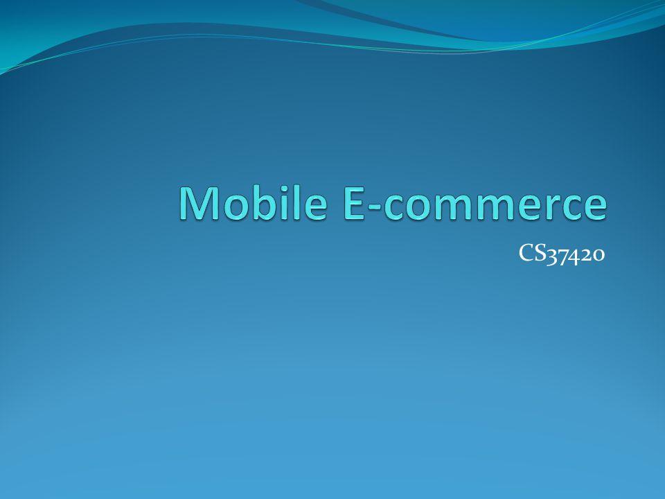 Mobile E-commerce CS37420