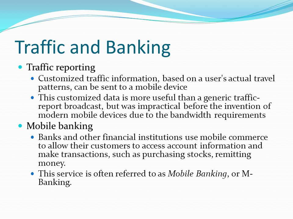 Traffic and Banking Traffic reporting Mobile banking