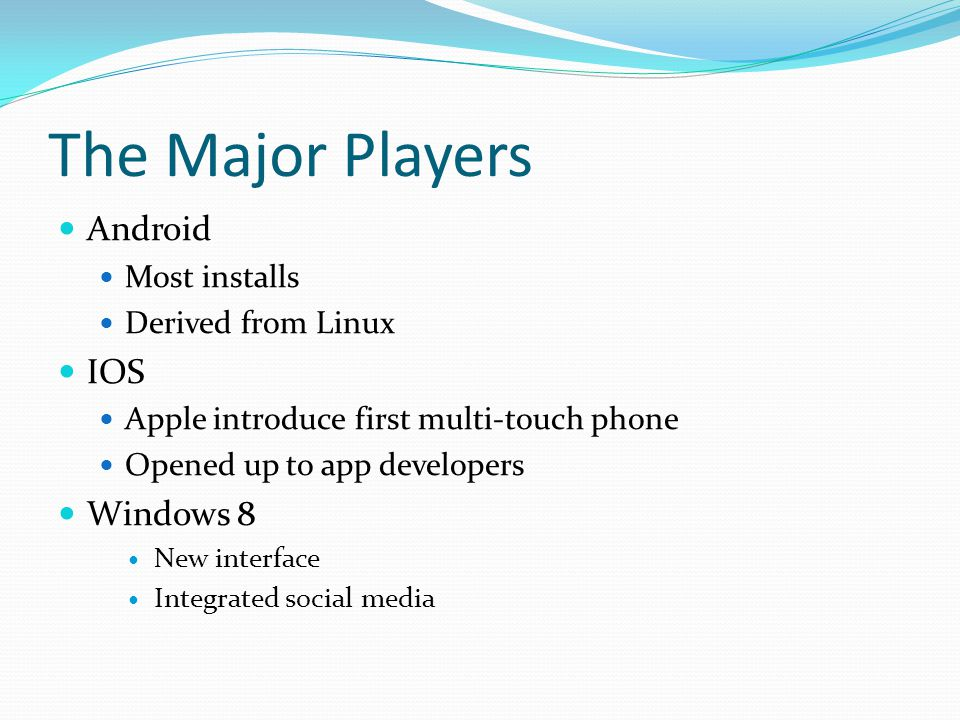 The Major Players Android IOS Windows 8 Most installs