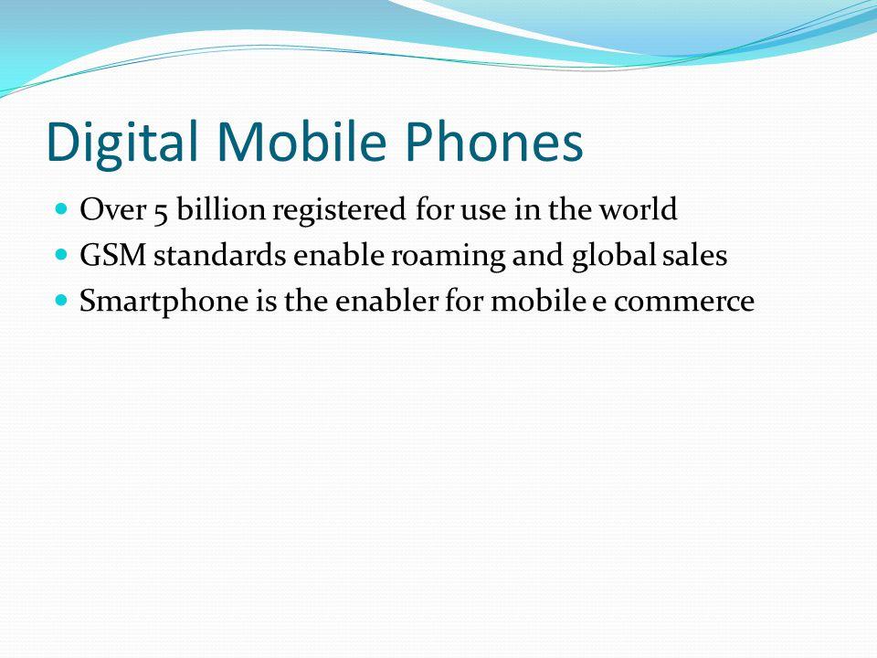 Digital Mobile Phones Over 5 billion registered for use in the world