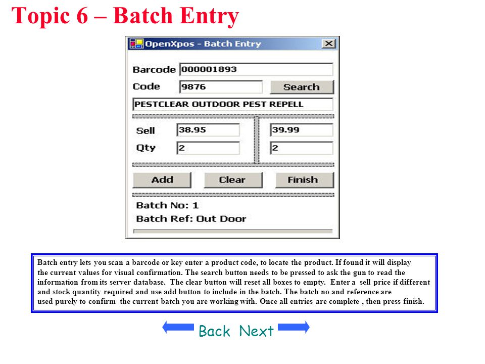 Topic 6 – Batch Entry Back Next