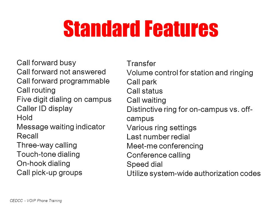 Standard Features Call forward busy Transfer Call forward not answered
