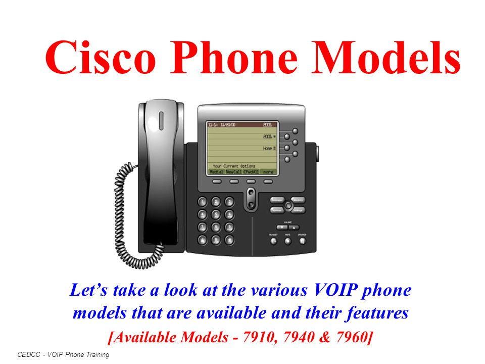 Cisco Phone Models Let's take a look at the various VOIP phone models that are available and their features.