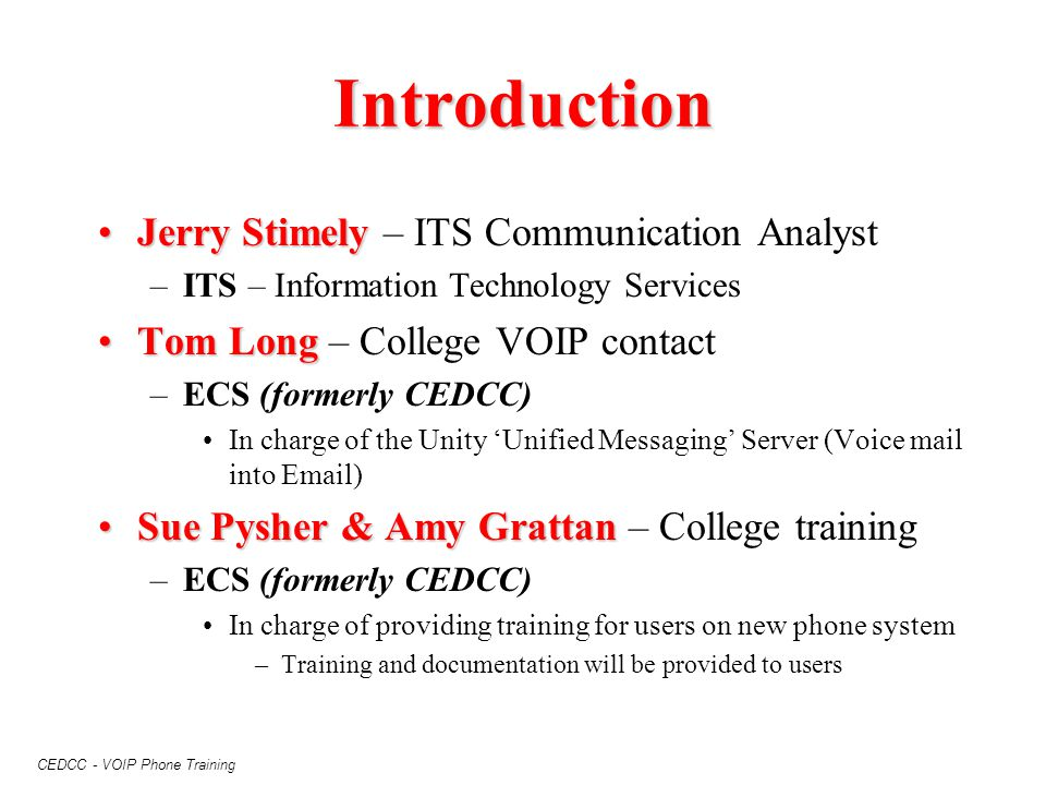 Introduction Jerry Stimely – ITS Communication Analyst