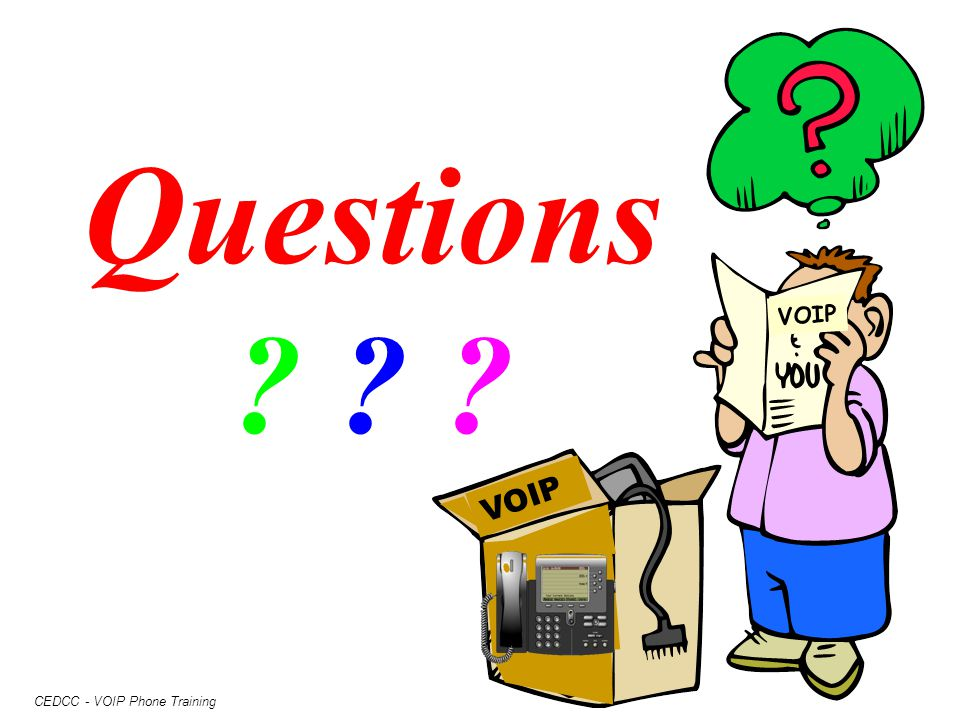 VOIP Questions VOIP CEDCC - VOIP Phone Training