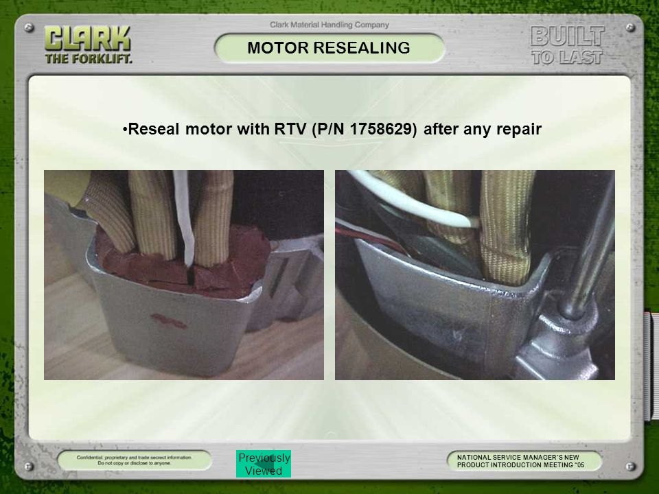 Reseal motor with RTV (P/N 1758629) after any repair