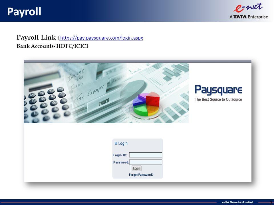 Payroll Payroll Link : https://pay.paysquare.com/login.aspx 2626
