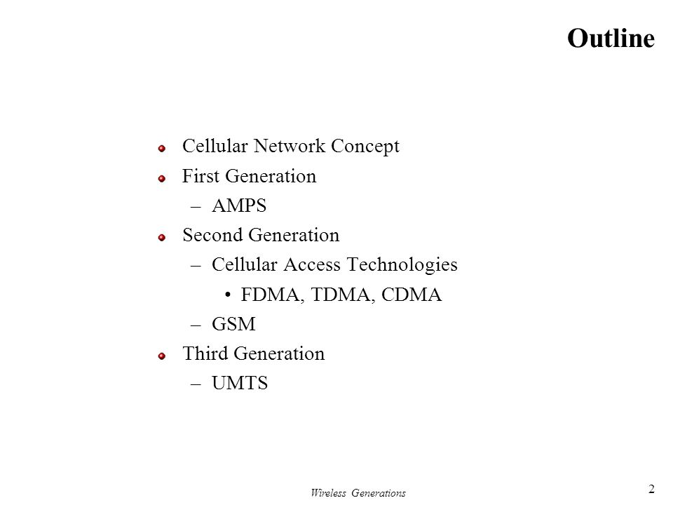 Outline Cellular Network Concept First Generation AMPS