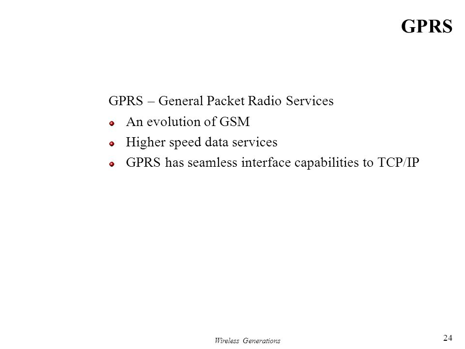 GPRS GPRS – General Packet Radio Services An evolution of GSM